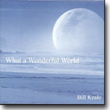 Bill  Keale - What A Wonderful World