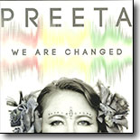 Preeta - We Are Changed