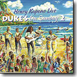 Henry Kapono - Duke's on Sunday 2