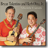 Bryan Tolentino and Herb Ohta, Jr. - `Ukulele Friends