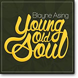 Blayne Asing - Young Old Soul