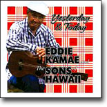 Eddie Kamae and The Sons of Hawaii - Yesterday & Today