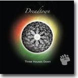 Three Houses Down - Dreadtown