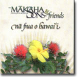 The Makaha Sons & Friends - Na Pua O Hawai`i