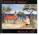 Dennis Pavao - Wale No