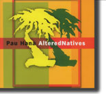 Pau Hana - AlteredNatives
