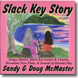 Sandy & Doug Mc Master - Slack Key Story