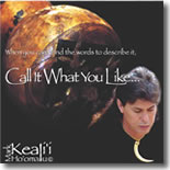 Mark Keali`i Ho`omalu - Call It What You Like...