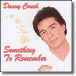 Danny Couch - Something To Remember