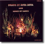 Drums of Bora-Bora - Songs of Tahiti