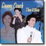 Danny Couch - Then & Now