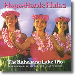 The Kahauanu Lake Trio - Hapa-Haole Hulas