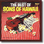 The Best Of The Sons Of Hawai`i
