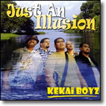 Kekai Boyz - Just An Illusion