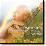 Kapono Beamer - Slack Key Dreams of the Ponomoe