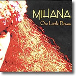 Mihana - One Little Dream