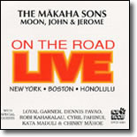 Makaha Sons - On The Road Live