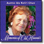 Auntie Ida Ke`lii Chun - Memories of Old Hawaii