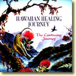 Hawaiian Healing Journey - The Continuing Journey