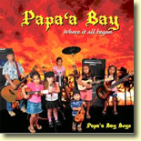 Papa`a Bay Boys - Papa`a Bay - Where it all Began