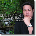 Keali`i Blaisdell - Keeping It Traditional