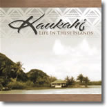 Kaukahi - Life In These Islands